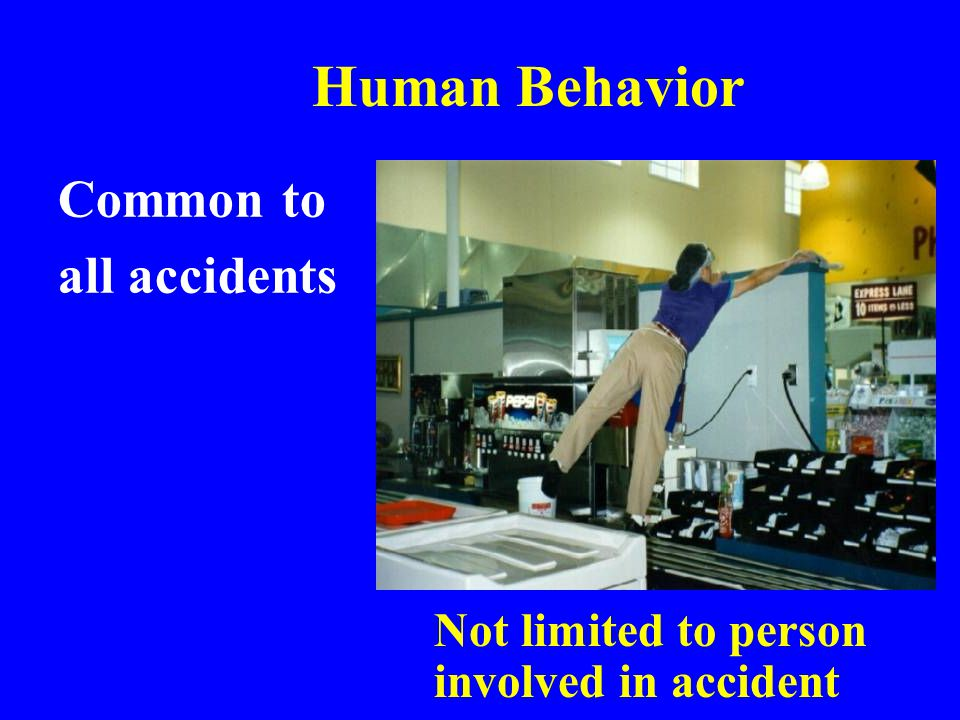 Human Behavior Common to all accidents