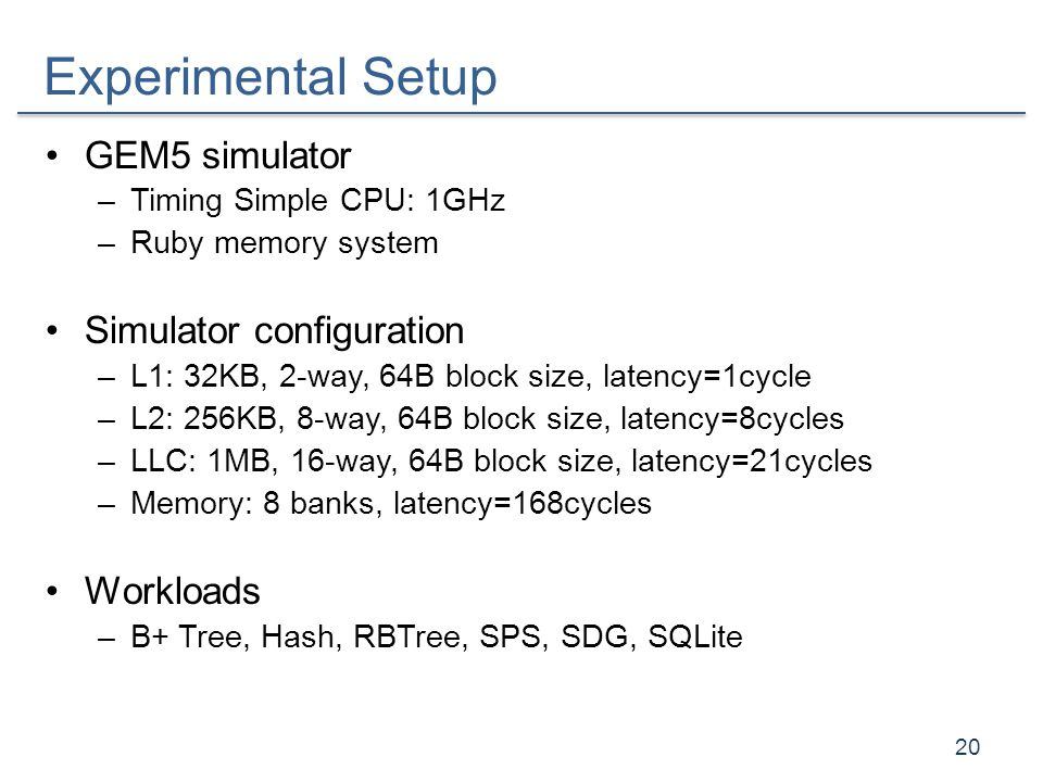 Experimental Setup GEM5 simulator Simulator configuration Workloads