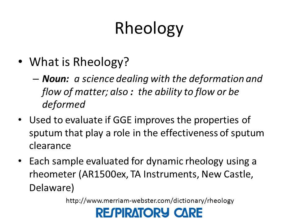 Rheology What is Rheology
