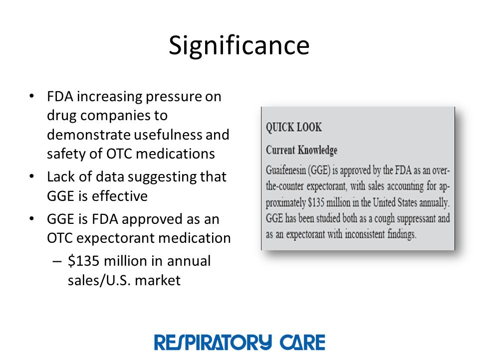 Significance FDA increasing pressure on drug companies to demonstrate usefulness and safety of OTC medications.