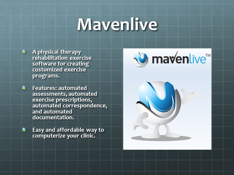 Mavenlive A physical therapy rehabilitation exercise software for creating customized exercise programs.