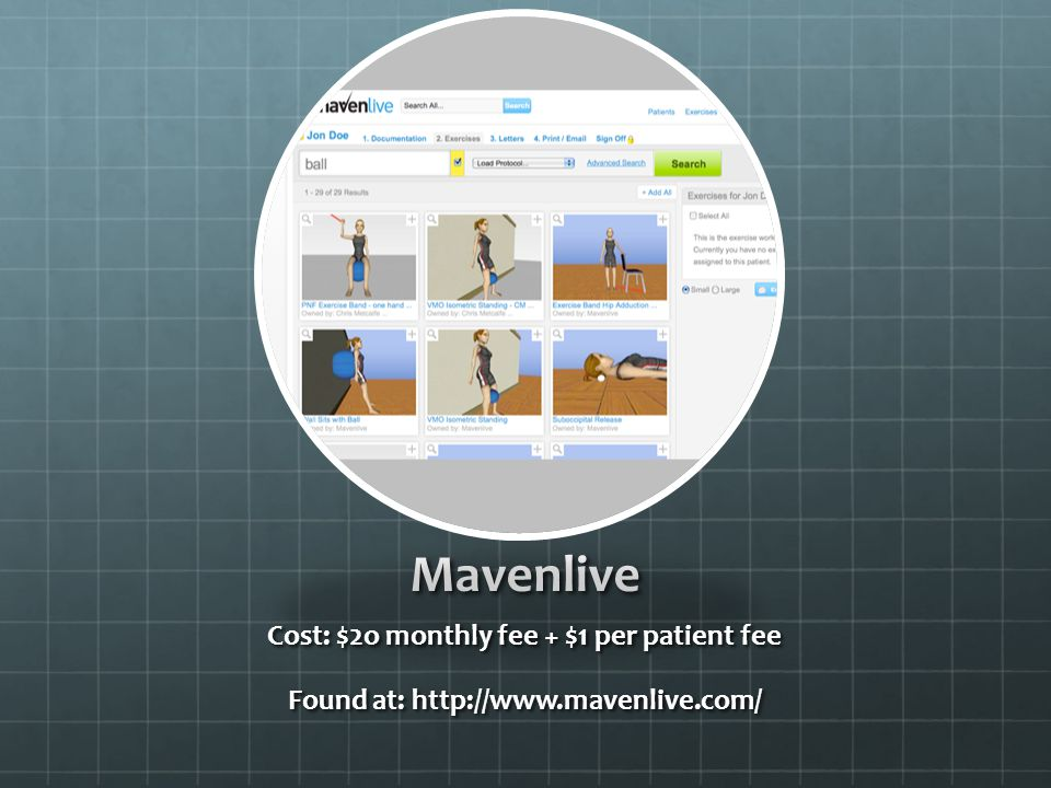 Mavenlive Cost: $2o monthly fee + $1 per patient fee