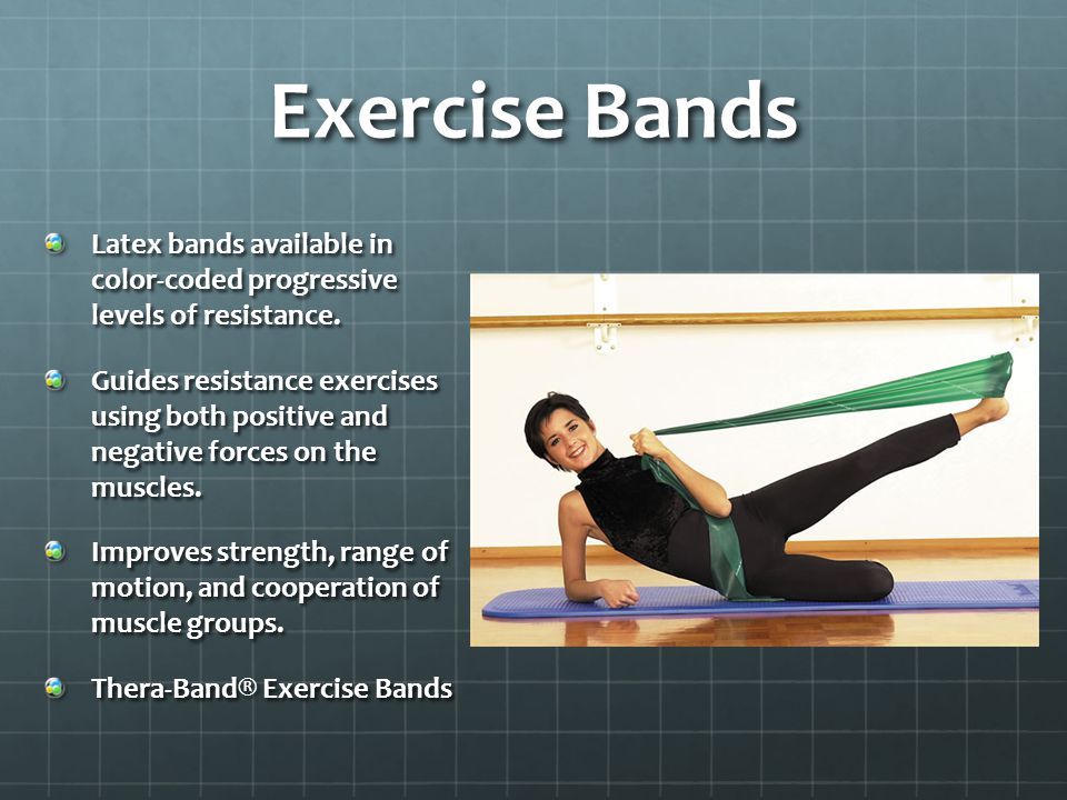 Exercise Bands Latex bands available in color-coded progressive levels of resistance.