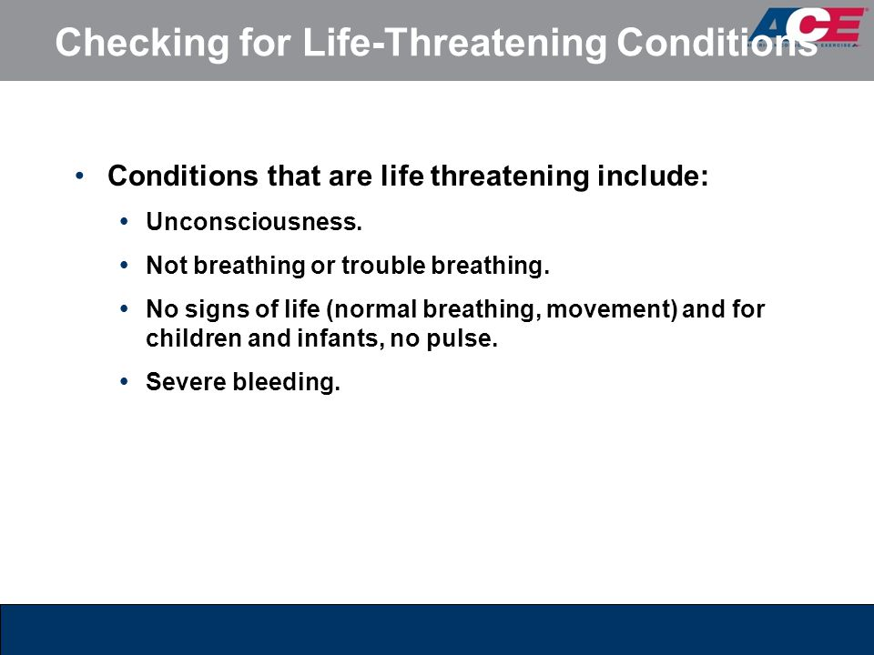 Checking for Life-Threatening Conditions