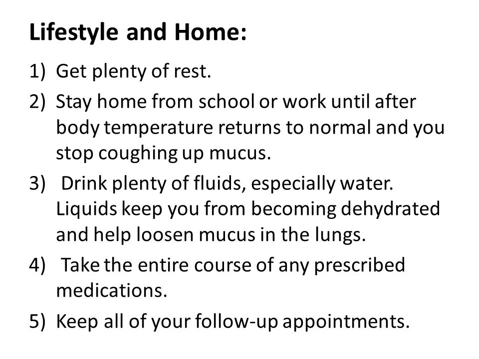 Lifestyle and Home: Get plenty of rest.
