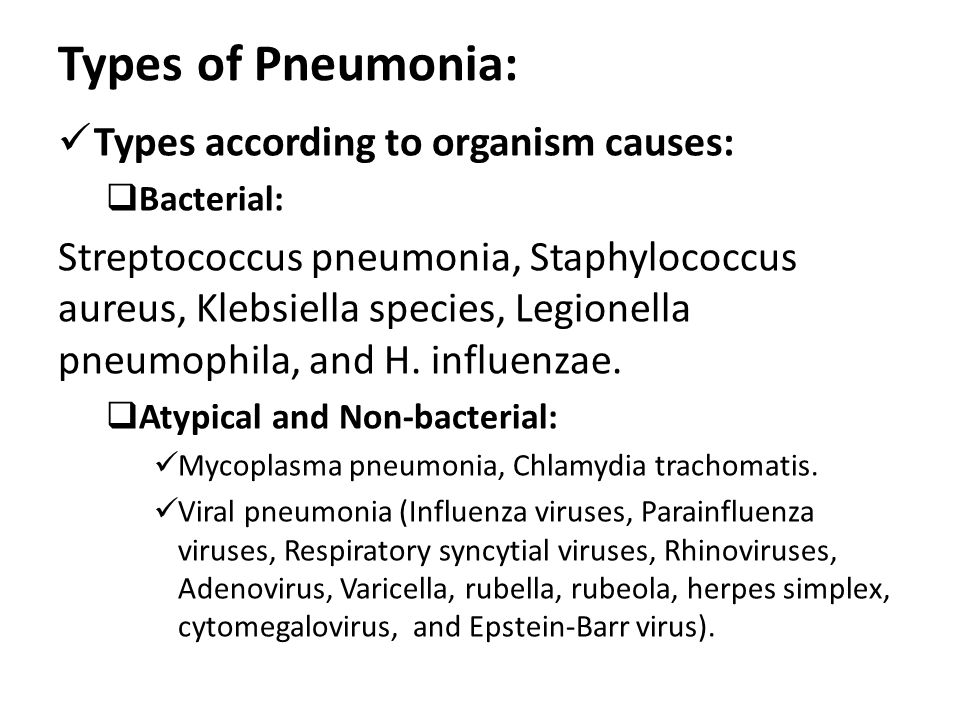 Types of Pneumonia: Types according to organism causes: