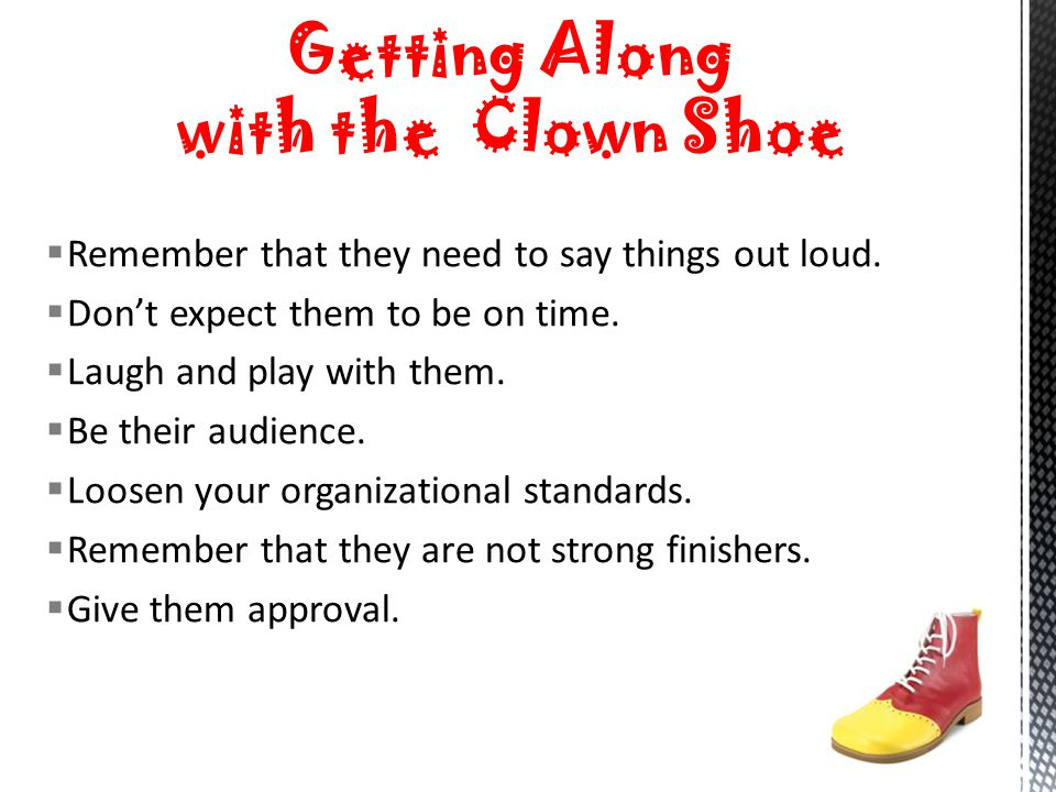 Getting Along with the Clown Shoe