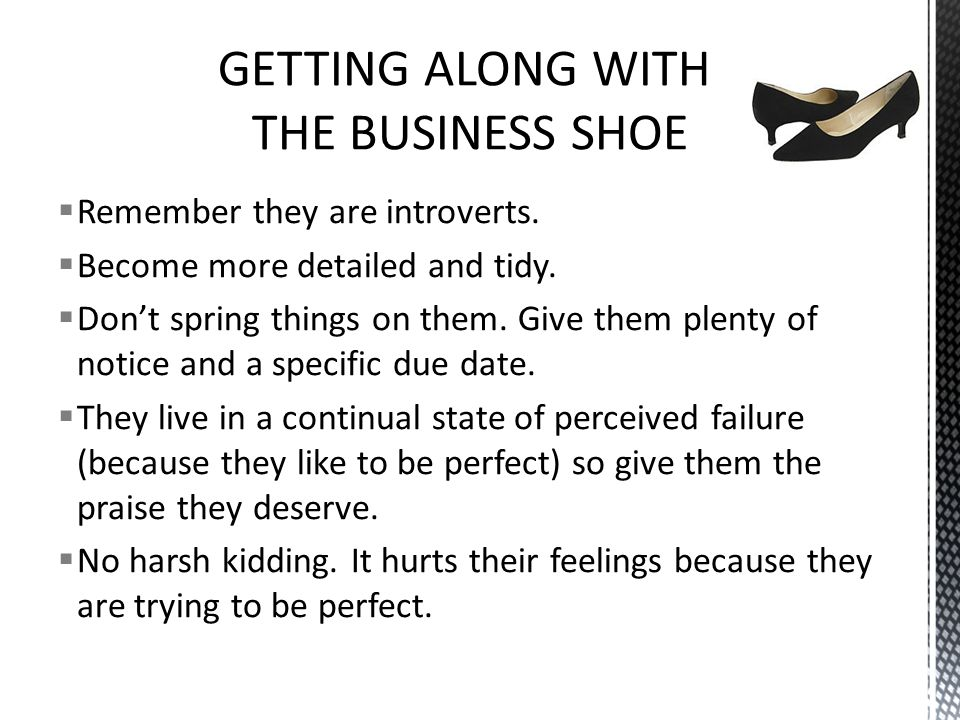 GETTING ALONG WITH THE BUSINESS SHOE