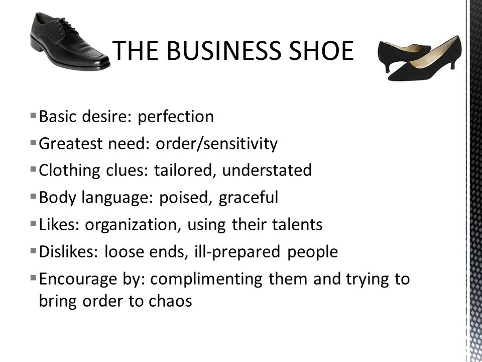 THE BUSINESS SHOE Basic desire: perfection