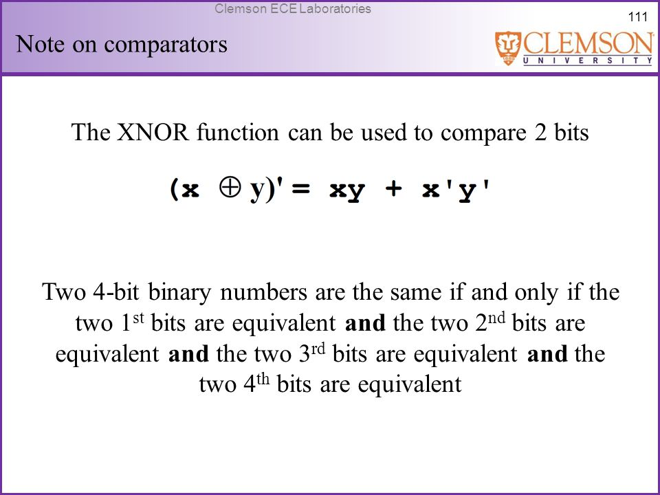 The XNOR function can be used to compare 2 bits