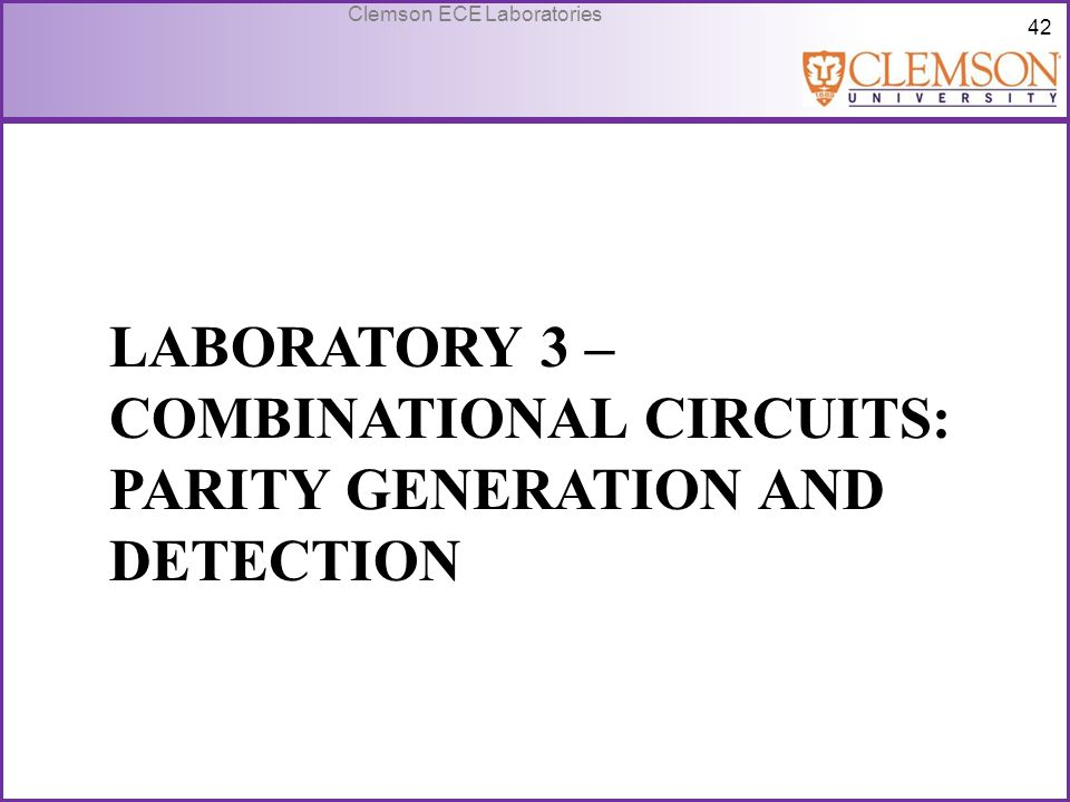 Laboratory 3 – Combinational Circuits: Parity generation and detection