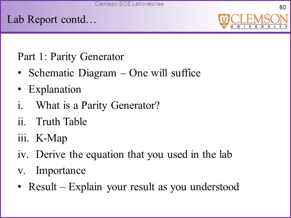 Lab Report contd… Part 1: Parity Generator. Schematic Diagram – One will suffice. Explanation. What is a Parity Generator