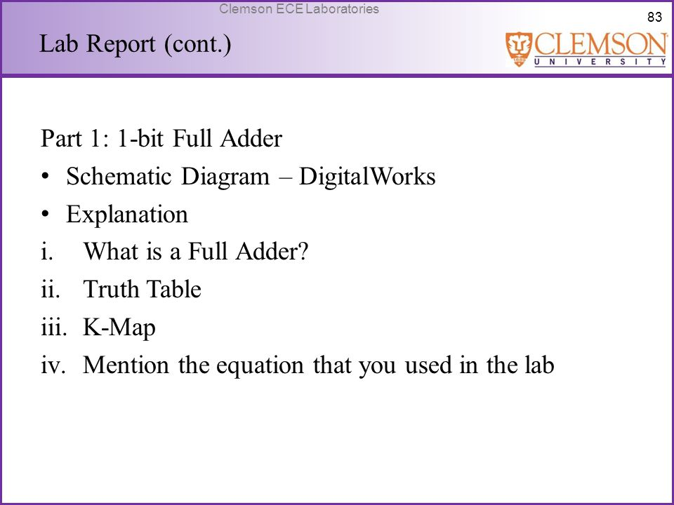 Lab Report (cont.) Part 1: 1-bit Full Adder. Schematic Diagram – DigitalWorks. Explanation. What is a Full Adder