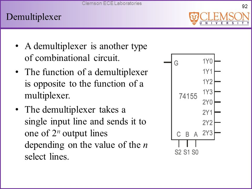 Demultiplexer A demultiplexer is another type of combinational circuit.