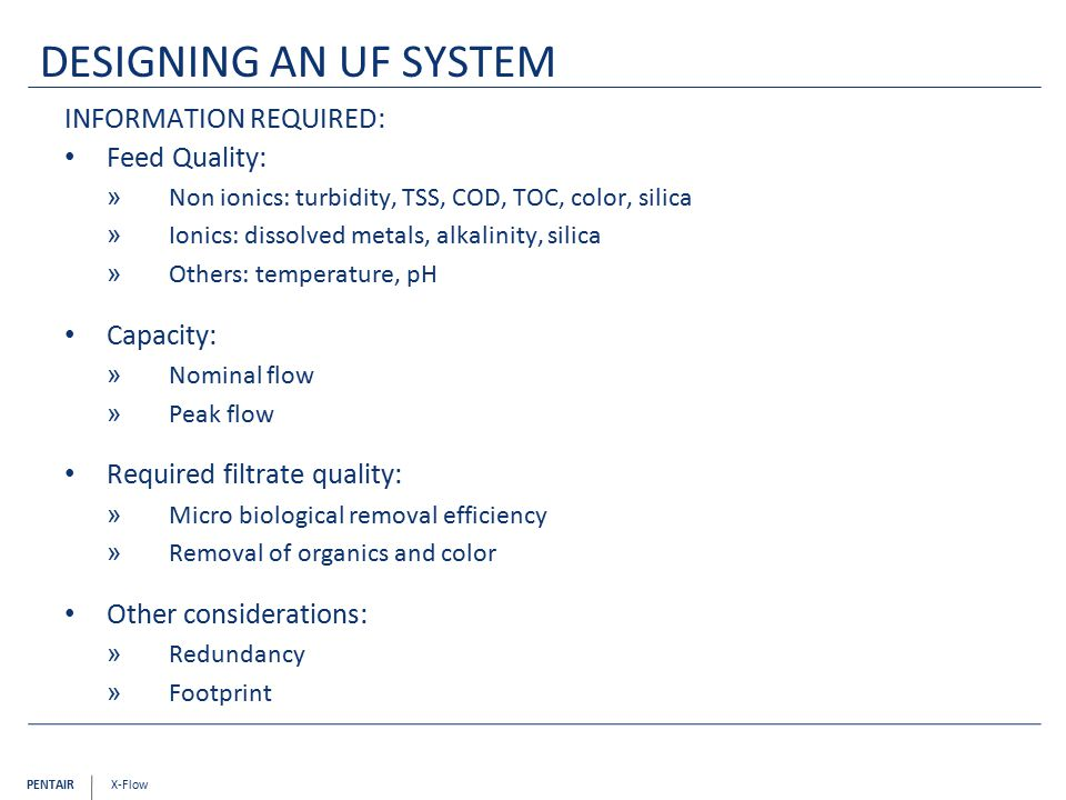 Designing an UF system Information required: Feed Quality: Capacity:
