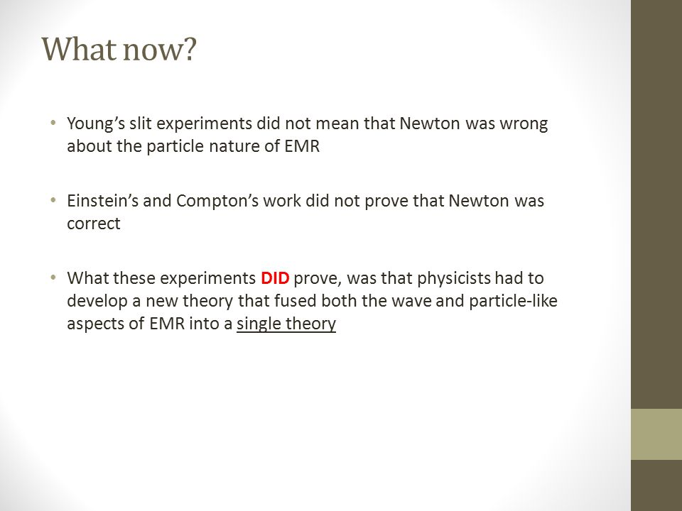 What now Young's slit experiments did not mean that Newton was wrong about the particle nature of EMR.