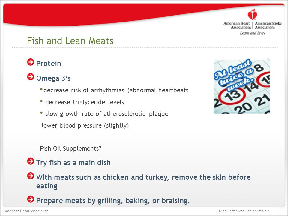 Fish and Lean Meats Protein Omega 3's Try fish as a main dish
