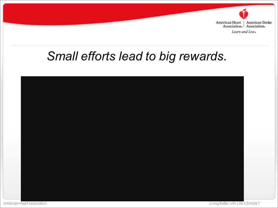 Small efforts lead to big rewards.