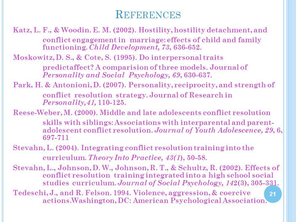 References Katz, L. F., & Woodin. E. M. (2002). Hostility, hostility detachment, and.