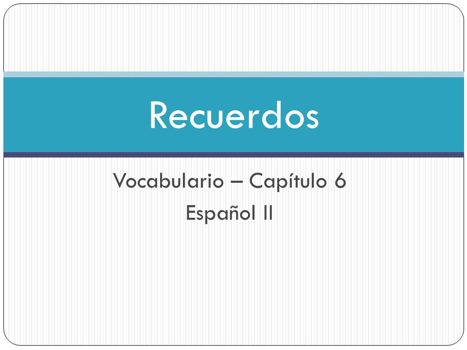 Vocabulario – Capítulo 6 Español II