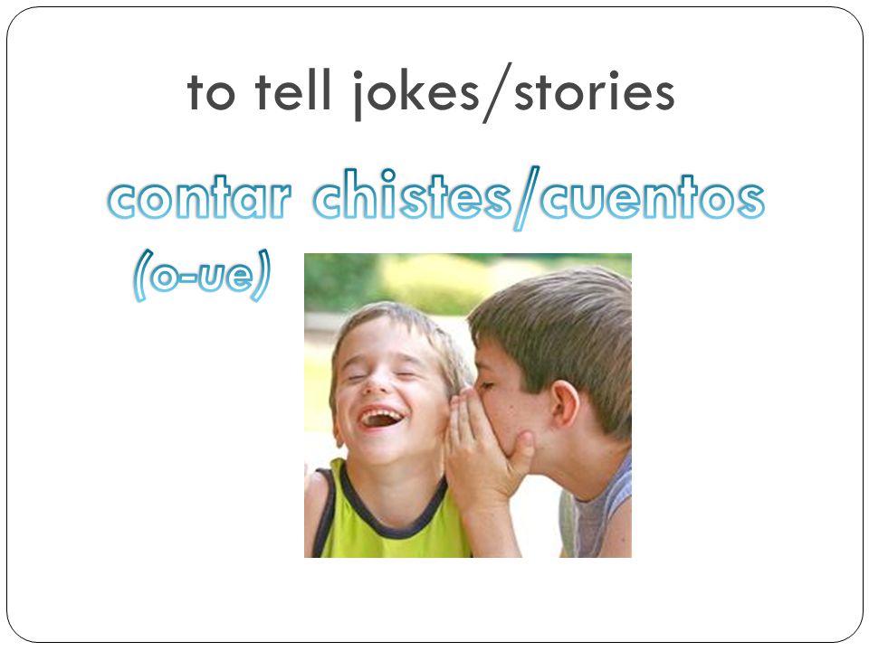 contar chistes/cuentos