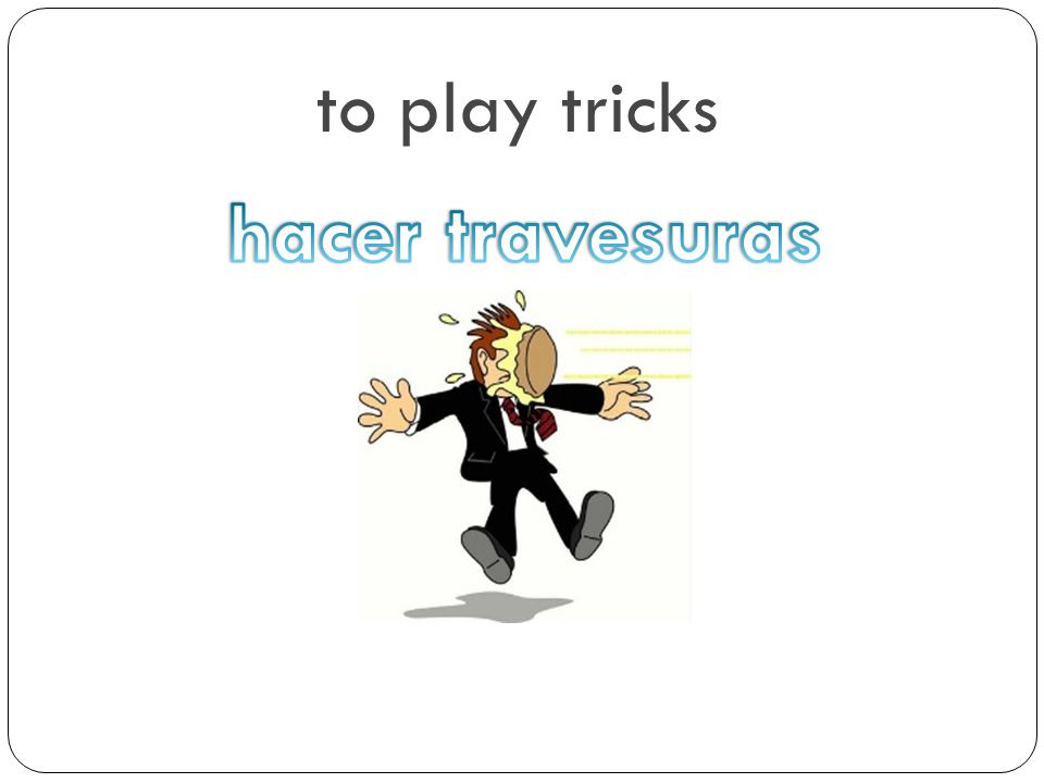 to play tricks hacer travesuras
