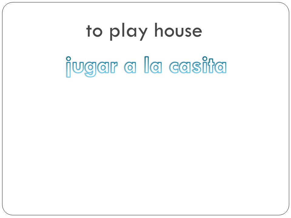 to play house jugar a la casita