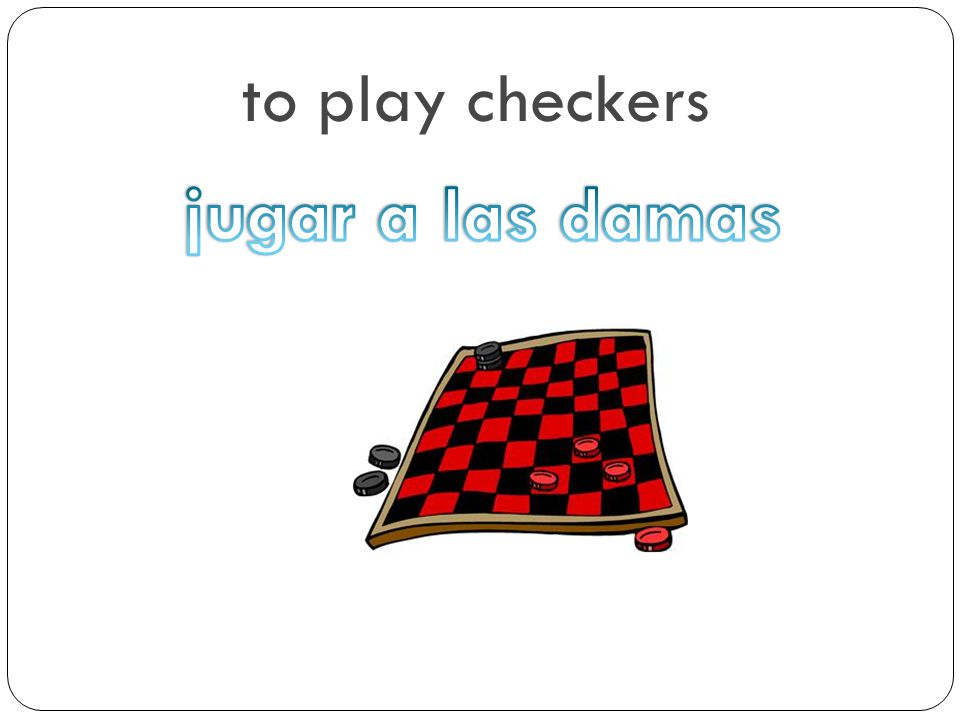 to play checkers jugar a las damas