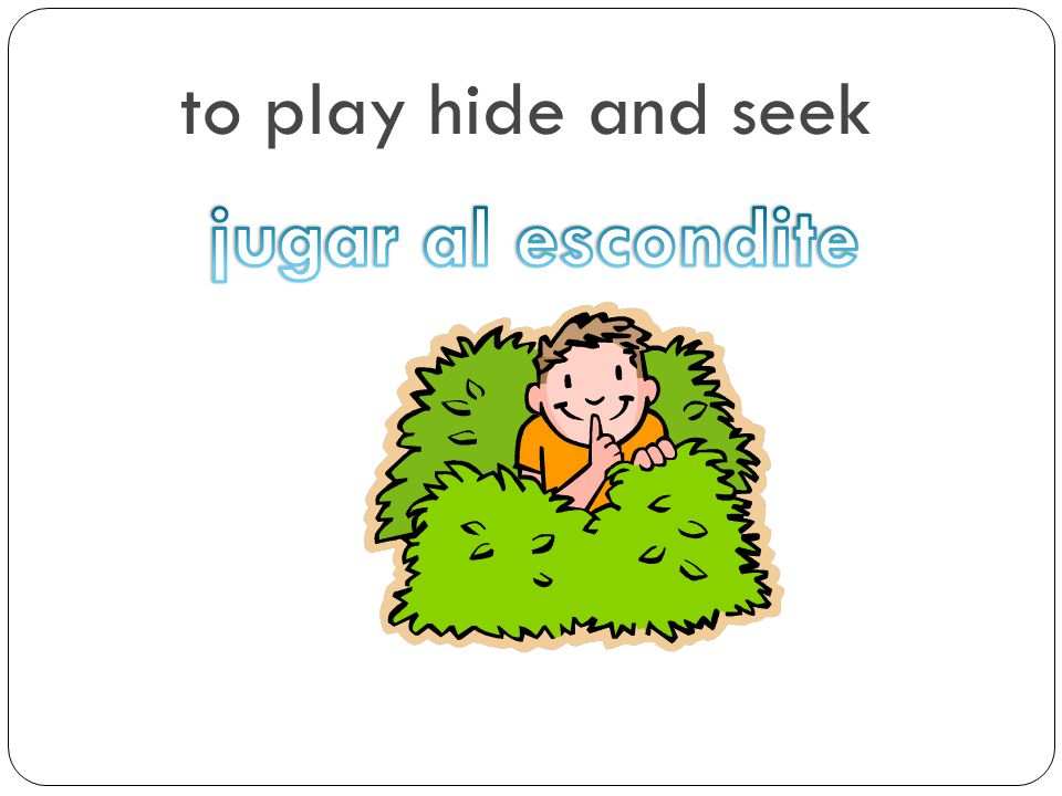 to play hide and seek jugar al escondite