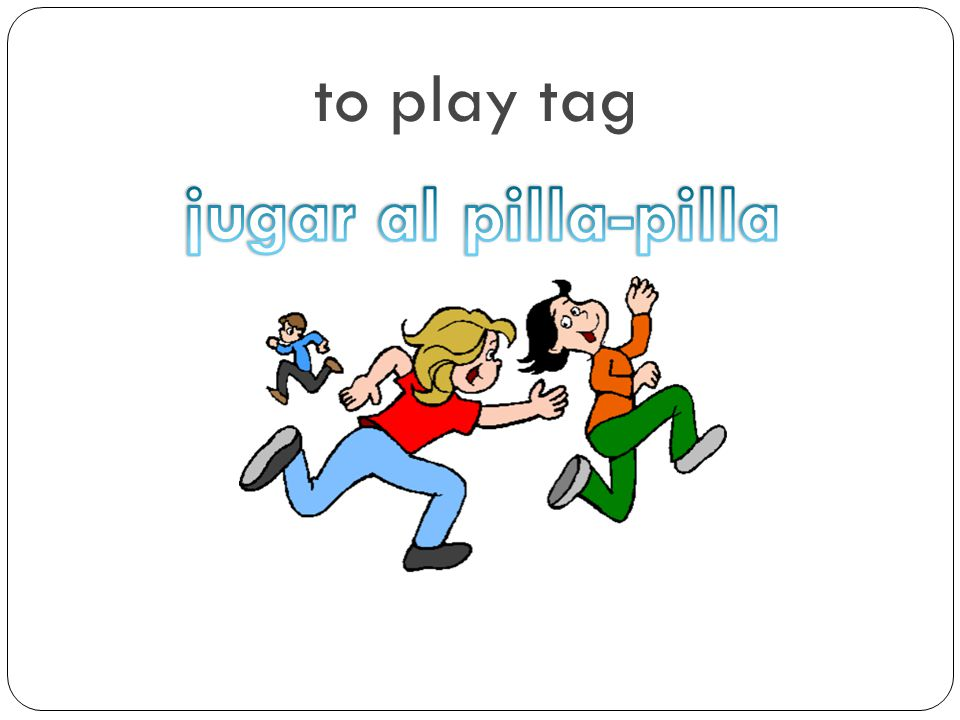 to play tag jugar al pilla-pilla