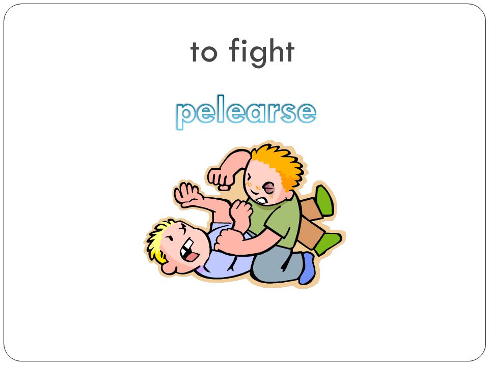to fight pelearse