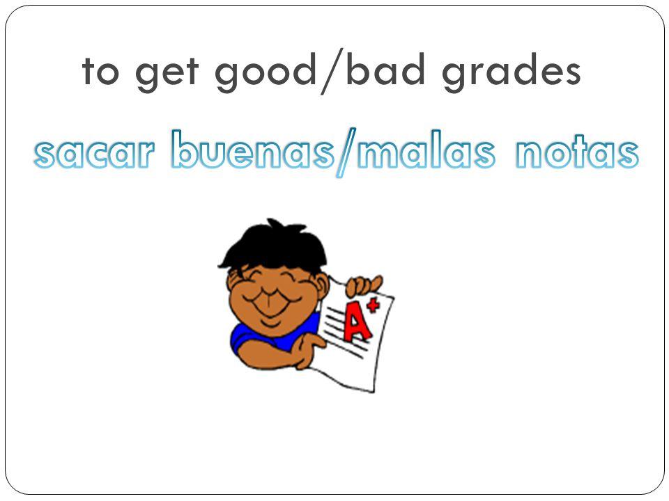 sacar buenas/malas notas