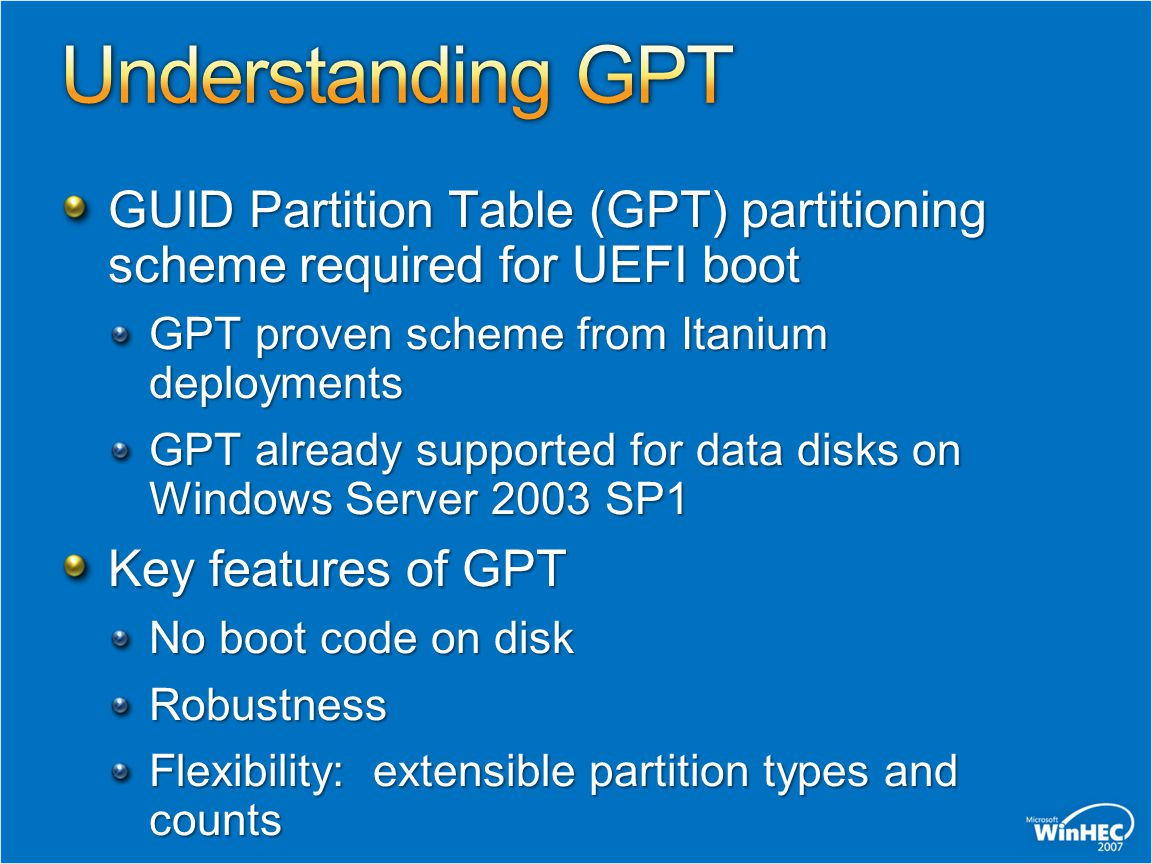Understanding GPT GUID Partition Table (GPT) partitioning scheme required for UEFI boot. GPT proven scheme from Itanium deployments.