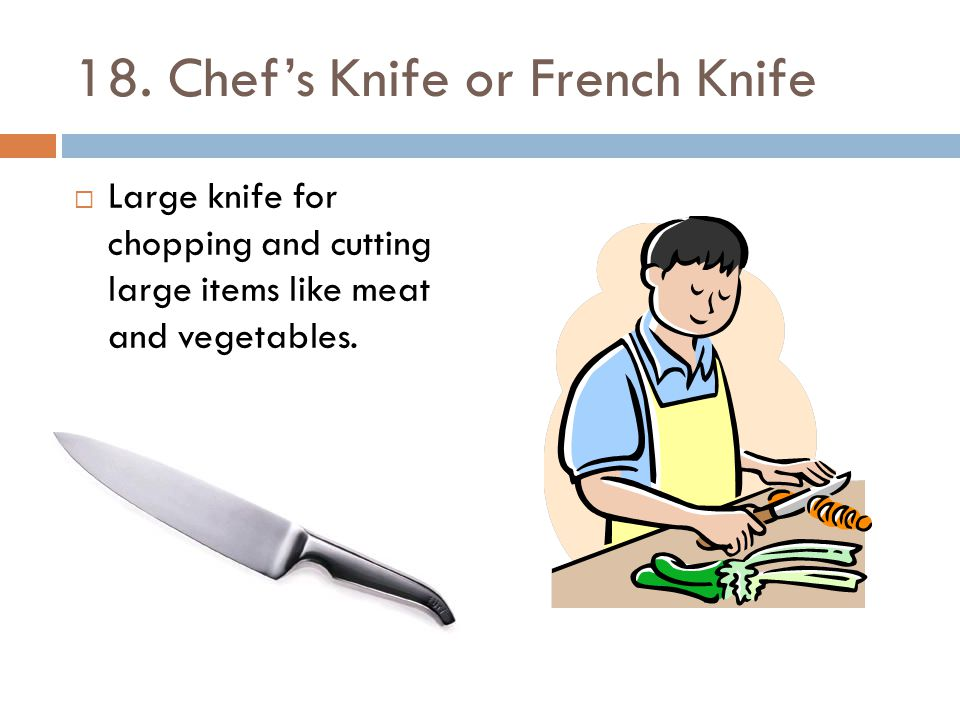 18. Chef's Knife or French Knife