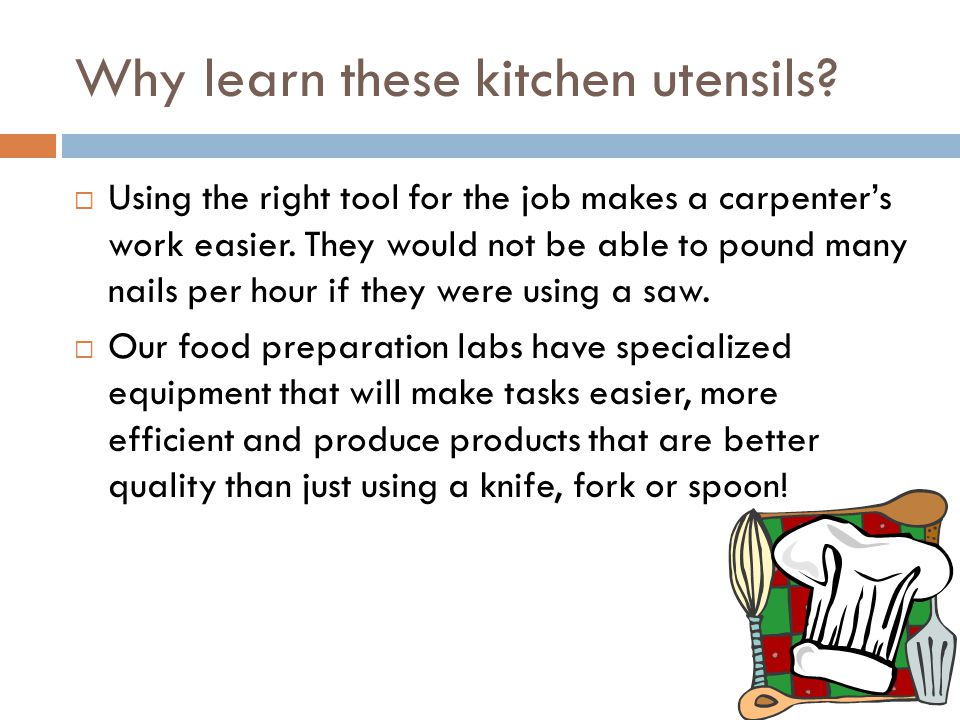 Why learn these kitchen utensils