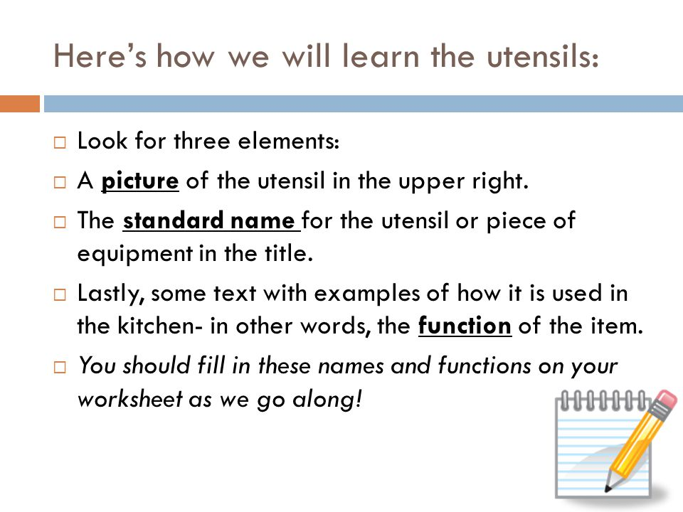 Here's how we will learn the utensils: