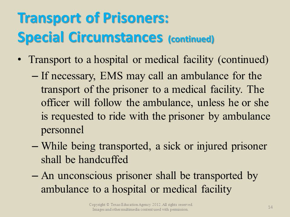 Transport of Prisoners: Special Circumstances (continued)