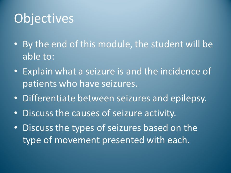 Objectives By the end of this module, the student will be able to:
