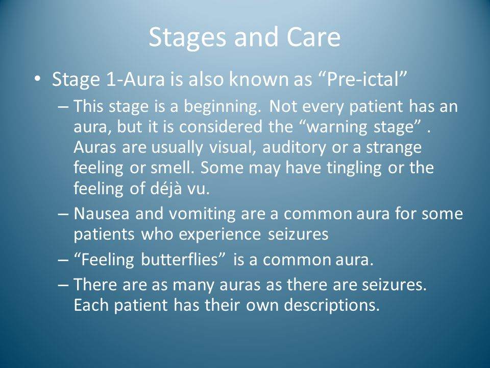 Stages and Care Stage 1-Aura is also known as Pre-ictal