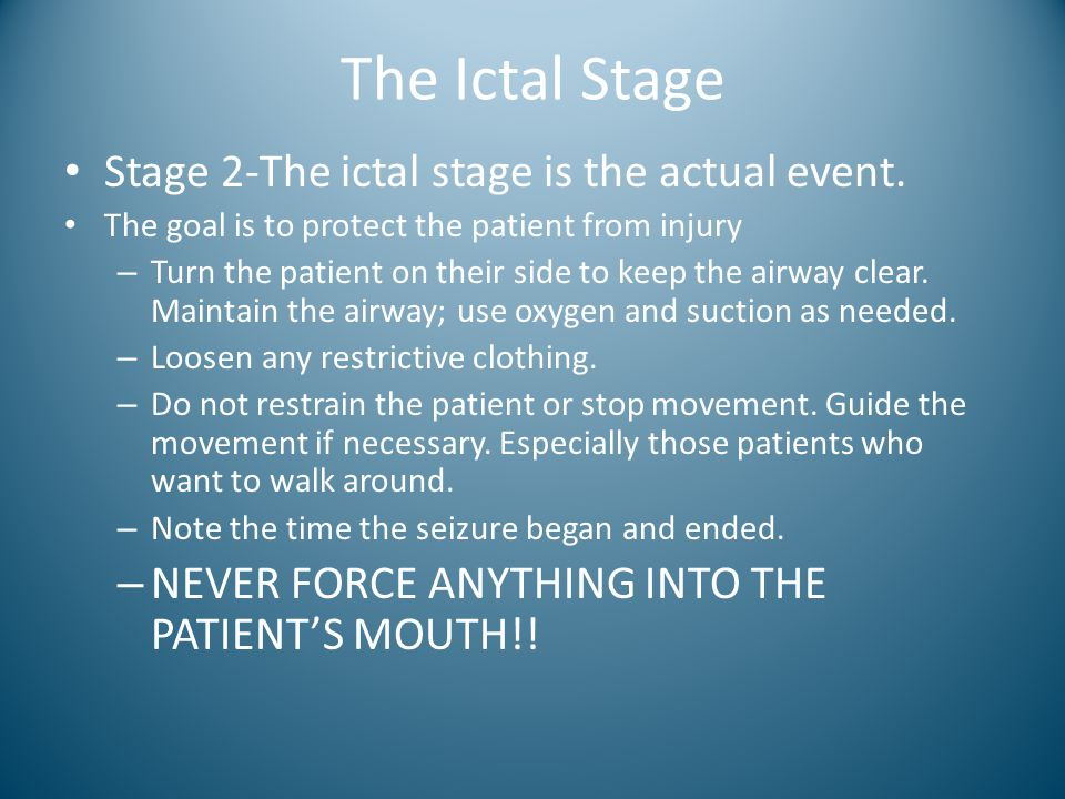 The Ictal Stage Stage 2-The ictal stage is the actual event.