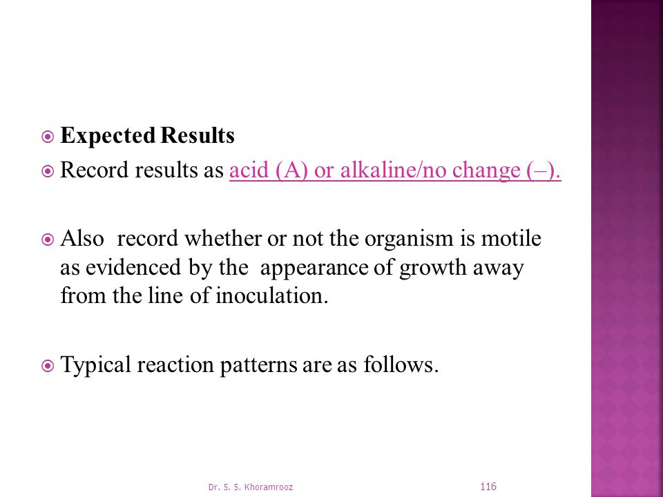 Record results as acid (A) or alkaline/no change (–).