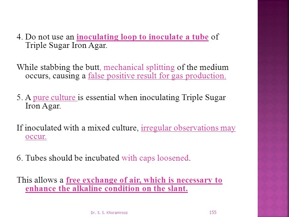 If inoculated with a mixed culture, irregular observations may occur.