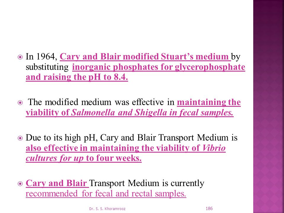 In 1964, Cary and Blair modified Stuart's medium by substituting inorganic phosphates for glycerophosphate and raising the pH to 8.4.