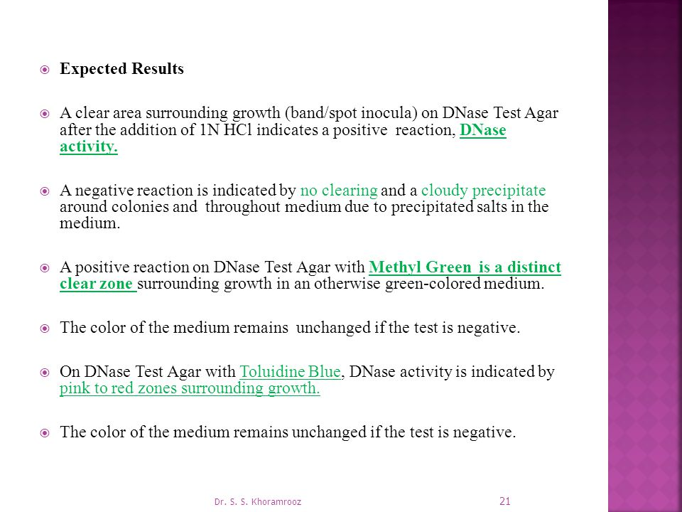 The color of the medium remains unchanged if the test is negative.
