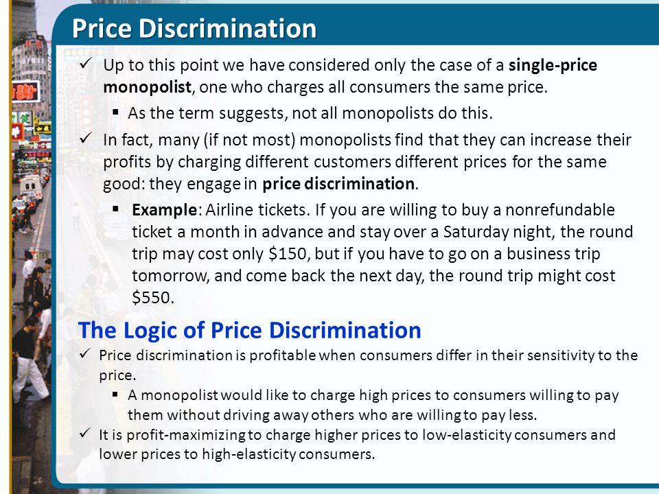 Price Discrimination The Logic of Price Discrimination