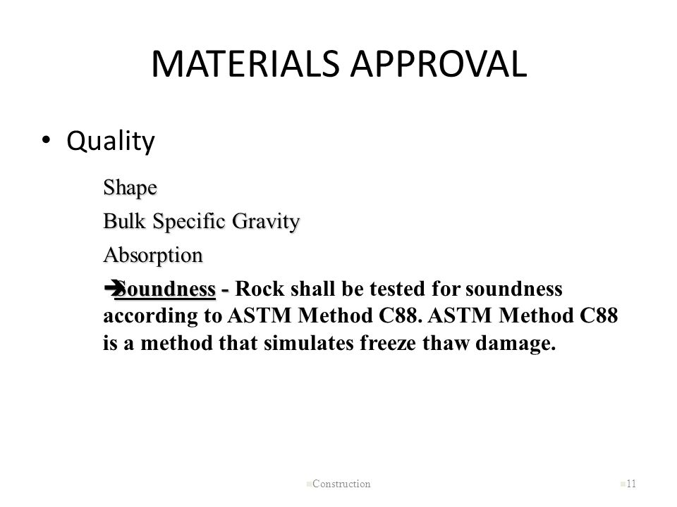 MATERIALS APPROVAL Quality Shape Bulk Specific Gravity Absorption
