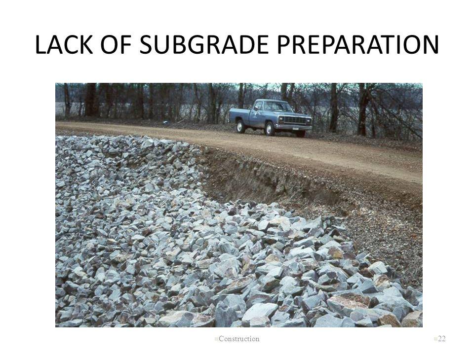 LACK OF SUBGRADE PREPARATION
