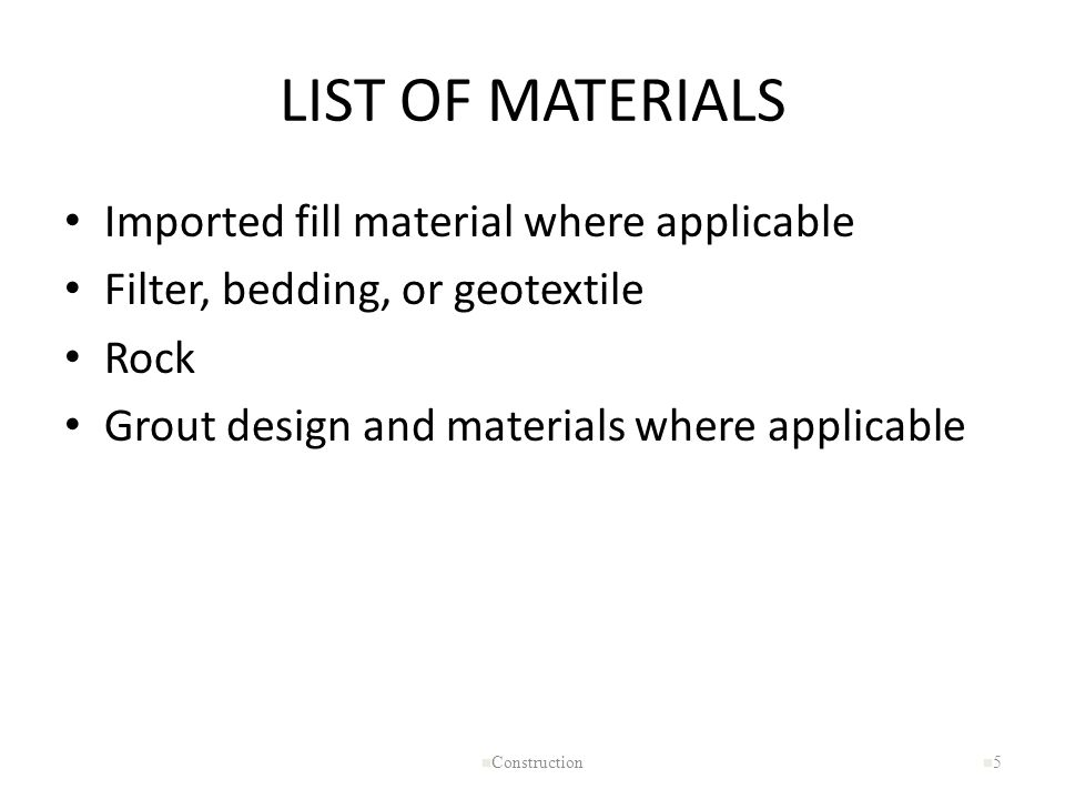 LIST OF MATERIALS Imported fill material where applicable