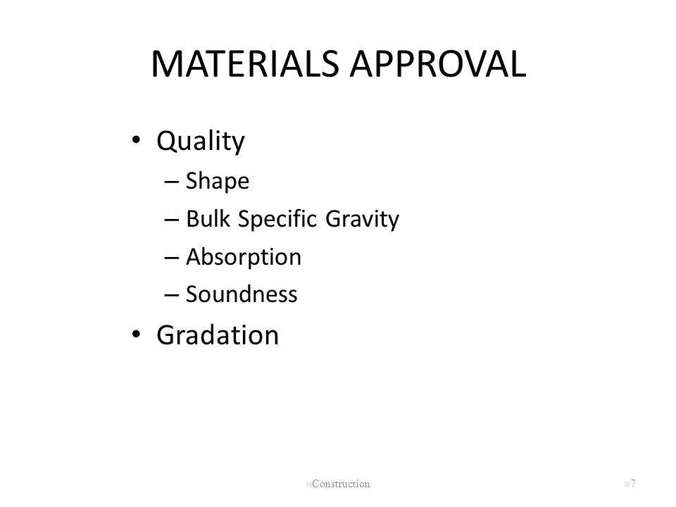 MATERIALS APPROVAL Quality Gradation Shape Bulk Specific Gravity