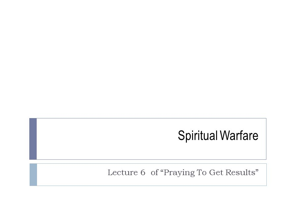 Lecture 6 of Praying To Get Results